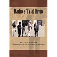 Radio e Tv al Bivio